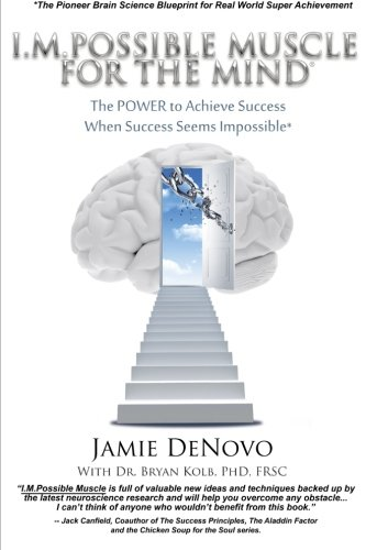 I.M.Possible Muscle for the Mind: The Power To Achieve Success When Success Seems Impossible (The I.M.Possible Series) (
