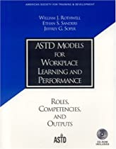 ASTD Models for Workplace Learning and Performance (ASTD Learning and Performance Workbook)
