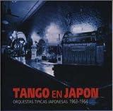 タンゴ・エン・ハポン〜カフェ・コンサート全盛時代 1963-1964