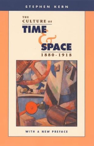 The Culture of Time and Space, 1880-1918: With a New Preface