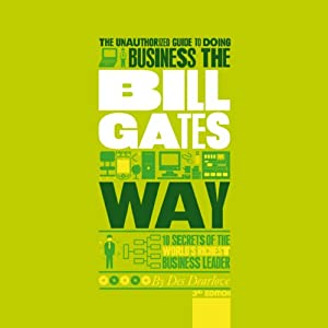 The Unauthorized Guide to Doing Business the Bill Gates Way | [Des Dearlove]