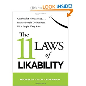 The 11 Laws of Likability: Relationship Networking . . . Because People Do Business with People They