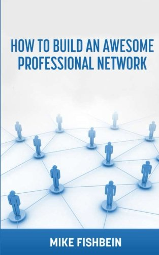 business-networking-how-to-build-an-awesome-professional-network-strategies-and-tactics-to-meet-and-