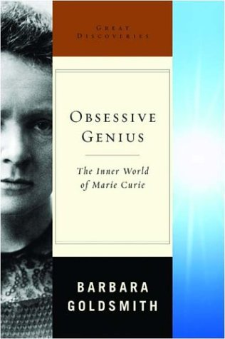 Obsessive Genius: The Inner World of Marie Curie (Great Discoveries), BARBARA GOLDSMITH