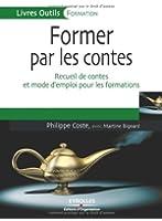 Former par les contes : Recueil de contes et mode d'emploi pour les formations