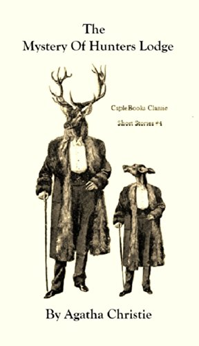 Agatha Christie - Mystery Of Hunters Lodge (Caple Books Classic Short Stories Series Book 4)