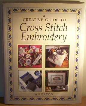 A Creative Guide to Cross-stitch Embroidery