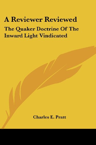 A Reviewer Reviewed: The Quaker Doctrine of the Inward Light Vindicated