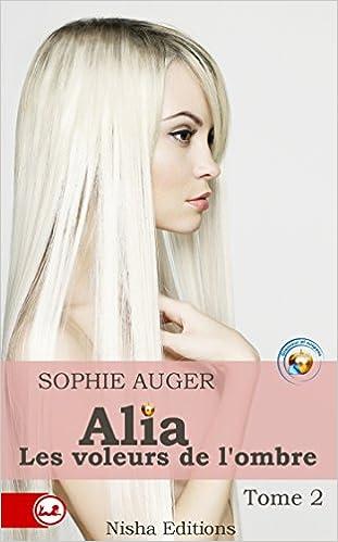 Alia les voleurs de l'ombre tome 2 - Sophie Auger