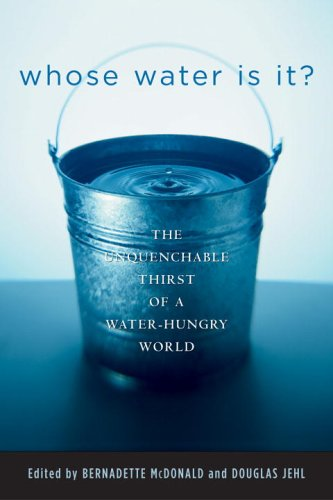 Whose Water Is It?: The Unquenchable Thirst of a...