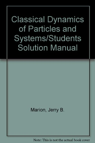 classical-dynamics-of-particles-and-systems-students-solution-manual