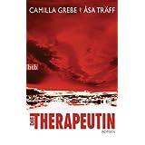 """Die Therapeutin: Romanvon """"Camilla Grebe"""""""