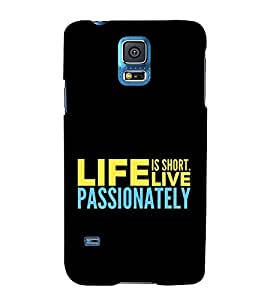 Live Passionately 3D Hard Polycarbonate Designer Back Case Cover for Samsung Galaxy S5 G900i :: Samsung Galaxy S5 i9600 :: Samsung Galaxy S5 G900F