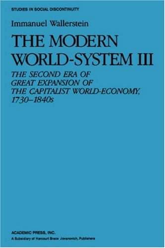 The Modern World-System III : The Second Era of Great Expansion of the Capitalist World Economy (1730-1840s)Immanuel Wallerstein