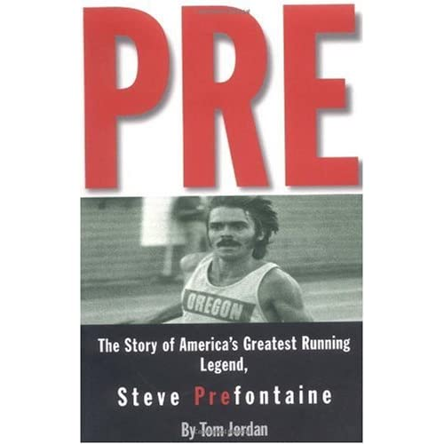 Pre: The Story of America's Greatest Running Legend, Steve Prefontaine [Taschenbuch]