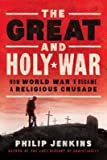 The Great and Holy War( How World War I Became a Religious Crusade)[GRT & HOLY WAR][Hardcover]