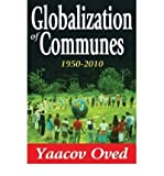 img - for [ Globalization of Communes 1950-2010 ] By Oved, Yaacov ( Author ) [ 2012 ) [ Hardcover ] book / textbook / text book