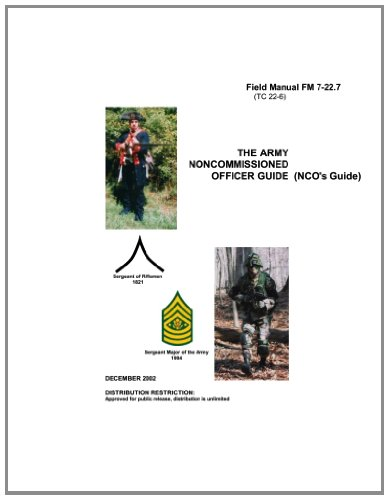 Field Manual Fm 7-22.7 (Tc 22-6) The Army Noncommissioned Officer Guide (Nco'S Guide)