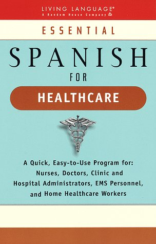 Essential Spanish for Healthcare (LL(R) Essential Workplace)