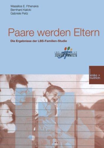 Paare werden Eltern: Die Ergebnisse der LBS-Familien-Studie (Buchreihe der LBS-Initiative Junge Familie) (German Edition
