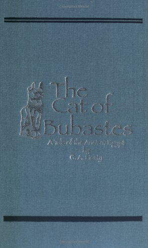 Cat of Bubastes : A Tale of Ancient Egypt, G. A. HENTY, J. R. WEGUELIN, DOUGLAS WILSON