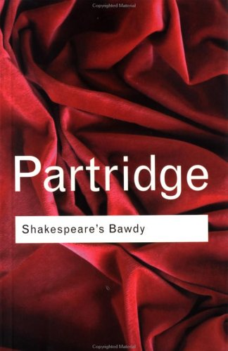 Shakespeare&#39;s Bawdy (Routledge Classics)