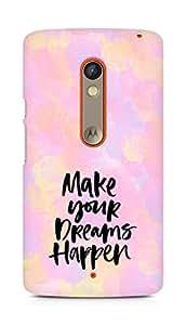 AMEZ make your dreams happen Back Cover For Motorola Moto X Play