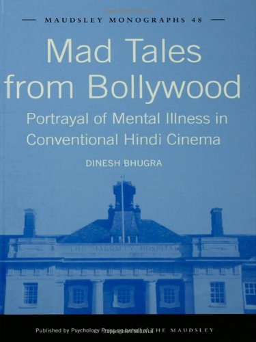 Mad Tales from Bollywood: Portrayal of Mental Illness in Conventional Hindi Cinema (Maudsley Series): Dinesh Bhugra: 9781841696461: Amazon.com: Books