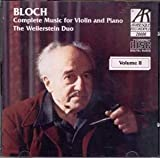 The Wellerstein Duo Bloch: Baal Shem, Suite 2 for solo Violin, Nuit exotique