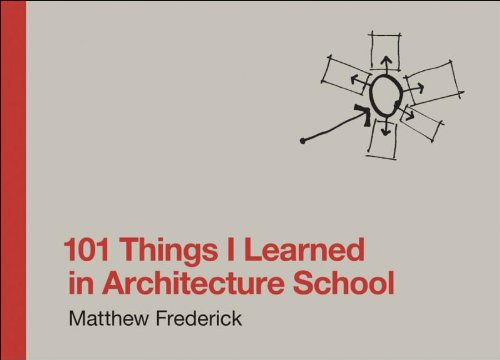 101 Things I Learned in Architecture School - The MIT Press - 0262062666 - ISBN:0262062666