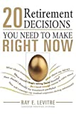 img - for 20 Retirement Decisions You Need to Make Right Now   [20 RETIREMENT DECISIONS YOU NE] [Paperback] book / textbook / text book