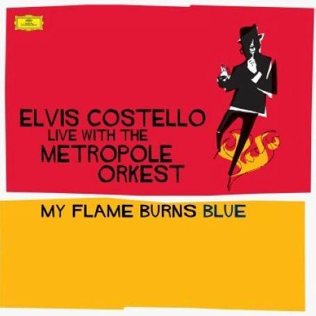 Elvis Costello - Costello: My Flame Burns Blue - Zortam Music