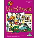 4-H Gardening Curriculum - Let s Get Growing (Level 2)