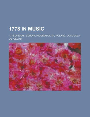 1778 in Music: 1778 Operas, Europa Riconosciuta, Roland, La Scuola de' Gelosi