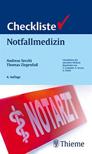 Andreas Secchi - Checkliste Notfallmedizin (Checklisten der aktuellen Medizin Begründet von F. Largiader, A. Sturm, O. Wick)