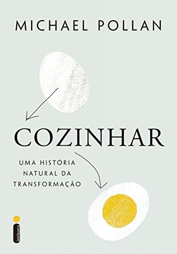 Pollan, Michael - Cozinhar: uma história natural de transformação (Portuguese Edition)
