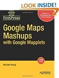 Google Maps Mashups with Google Mapplets (FirstPress)