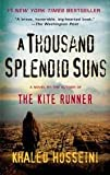 A Thousand Splendid Suns Publisher: Riverhead Trade; Reprint edition