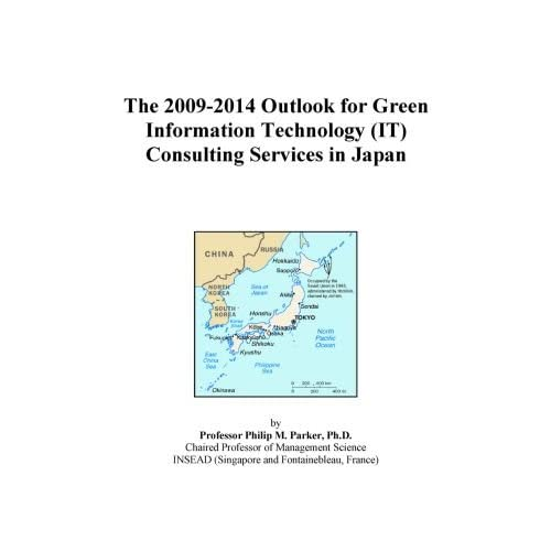 The 2009-2014 Outlook for Green Information Technology (IT) Consulting Services in Japan Icon Group International
