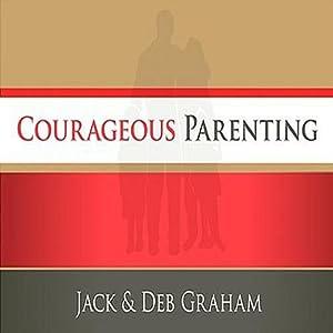 Courageous Parenting Audiobook