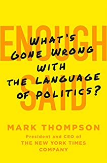 Book Cover: Enough Said: What's Gone Wrong with the Language of Politics?