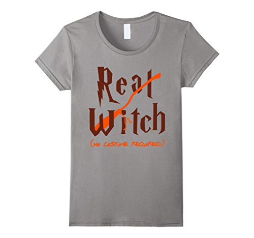 Women's Real Witch (no costume required) Funny Halloween T Shirt Large Slate (Female Harry Potter Costume)