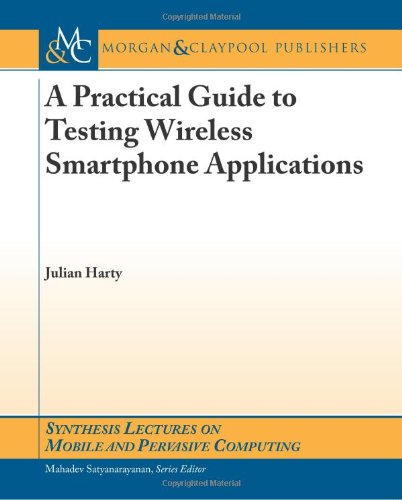A Practical Guide to Testing Wireless Smartphone Applications
