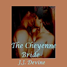 The Cheyenne Bride (       UNABRIDGED) by J.J. Devine Narrated by Krista Leona Anderson