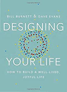 Designing Your Life: How to Build a Well-Lived, Joyful Life from Knopf