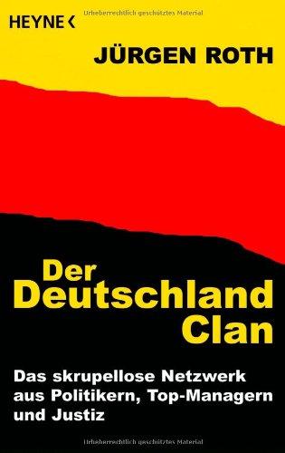 Der Deutschland Clan Das Skrupellose Netzwerk Aus Politikern Top