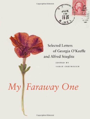 My Faraway One: Selected Letters of Georgia O'Keeffe and Alfred Stieglitz: Volume One, 1915-1933 (Beinecke Rare Book and Manuscript Library)