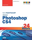 Kate Binder Sams Teach Yourself Adobe Photoshop CS4 in 24 Hours (Sams Teach Yourself...in 24 Hours)
