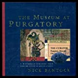 The Museum at Purgatory: A Wondrous Strange Tale from the Author of Griffin and Sabine (0002255367) by Bantock, Nick