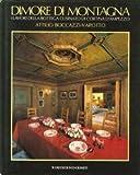 img - for Dimore Di Montagna. I Lavori Della Bottega Cusinato di Cortina D'ampezzo. book / textbook / text book